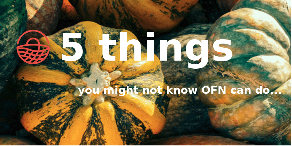 5 things you might not know OFN can do…